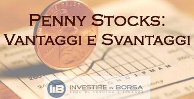Penny Stocks: Vantaggi e Svantaggi