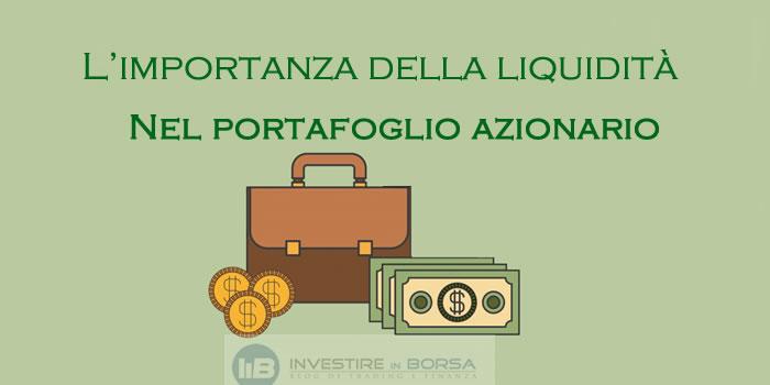 Portafoglio azionario: 3 motivi per cui la liquidità è importante