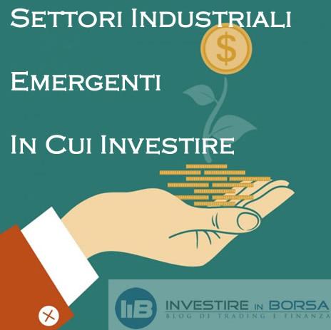9 Settori Industriali Emergenti In Cui Investire