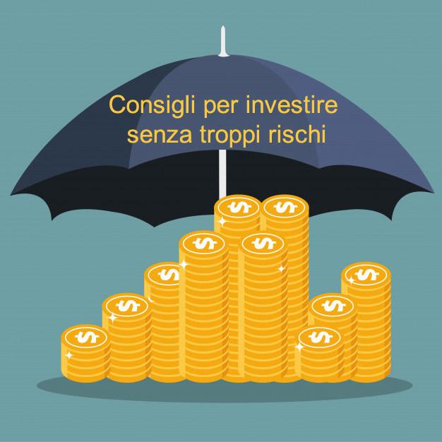 7 consigli per investire senza troppi rischi