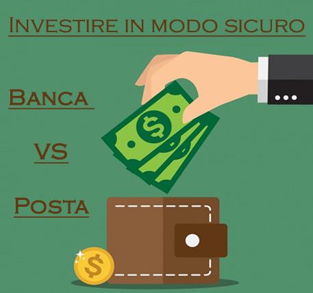 Come Investire In Modo Sicuro: Banca vs Posta
